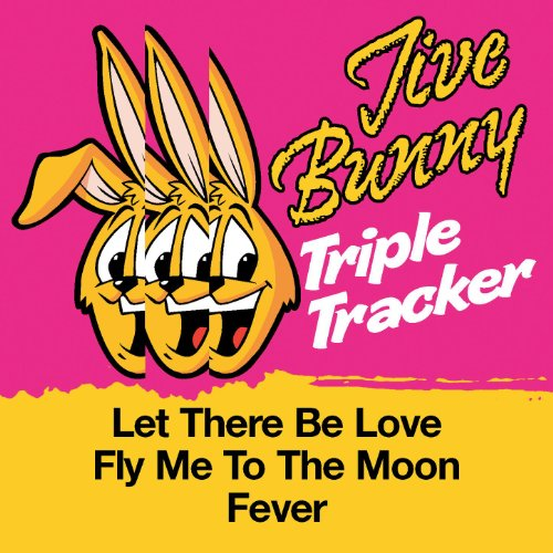 Jive Bunny Triple Tracker: Let There Be Love / Fly Me To The Moon / Fever