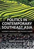 Politics in Contemporary Southeast Asia: Authority, Democracy and Political Change