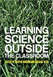 img - for Learning Science Outside the Classroom by Martin Braund (Editor), Michael Reiss (Editor) (15-Jul-2004) Paperback book / textbook / text book