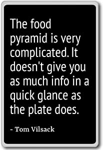 The food pyramid is very complicated. It doesn'... - Tom Vilsack quotes fridge magnet, Black