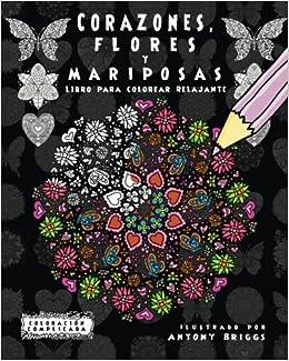 Corazones Flores Y Mariposas Libro Para Colorear Relajante