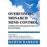 Overcoming Monarch Mind Control: Feedback from Therapists & Survivors - Revised Edition