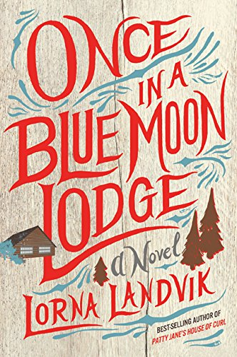(Once in a Blue Moon Lodge: A Novel )