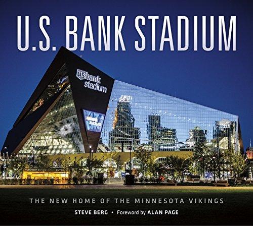 Minnesota Vikings Legends - U.S. Bank Stadium: The New Home of the Minnesota Vikings by Steve Berg (2016-11-01)