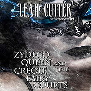 Zydeco Queen and the Creole Fairy Courts Audiobook