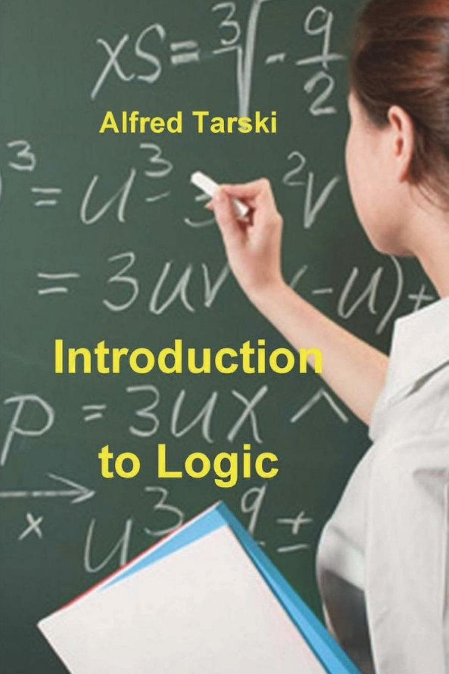 Download Introduction to Logic: And to the Methodology of Deductive Sciences PDF