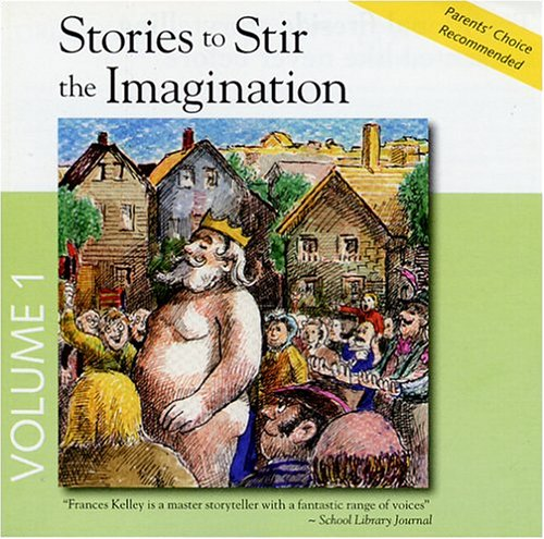 Stories to Stir the Imagination, Album #1: 1-The Emperor's New Clothes, 2-Toads and Diamonds, 3-The Story of William Tell, 4-The Golden Touch (Stories to Stir the Imagination, 1) by Eye in the Ear