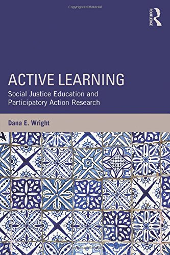 Active Learning: Social Justice Education and Participatory Action Research (Teaching/Learning Social Justice)