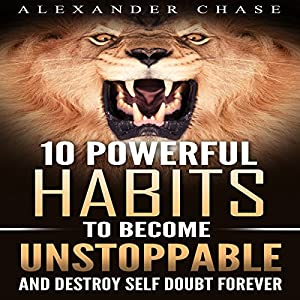 10 Powerful Habits to Become Unstoppable Audiobook
