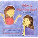 Why Is Mommy Sad?: A Child's Guide to Parental Depression