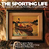 img - for The Sporting Life: A Passion for Hunting and Fishing book / textbook / text book