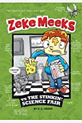Zeke Meeks vs the Stinkin' Science Fair Kindle Edition