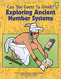 Can You Count In Greek?: Exploring Ancient Number Systems, Grades 5-8 Download.zip