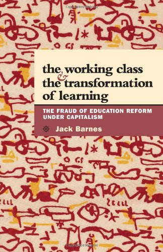 Download Working Class and the Transformation of Learning: The Fraud of Education Reform Under Capitalism ebook
