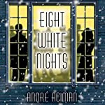 Eight White Nights: A Novel | Andre Aciman