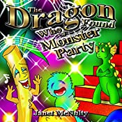 The Dragon Who Found a Monster Party: Dragon Who Series Volume 3 | Janet McNulty