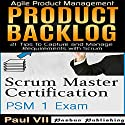 Scrum Master Box Set: Scrum Master Certification: PSM 1 Exam & Product Backlog: 21 Tips to Capture and Manage Requirements with Scrum Audiobook by Paul Vii Narrated by Randal Schaffer
