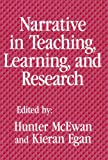 Narrative in Teaching, Learning and Research, McEwan, Hunter, 0807733997