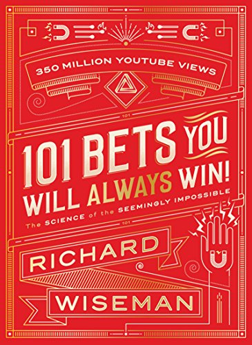 101 Bets That You Will Always Win, by Professor Richard Wiseman