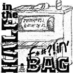 Half in the F'n Bag | John Valby