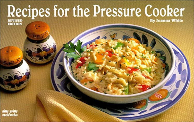 Recipes for the Pressure Cooker (Nitty Gritty Cookbooks)