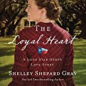 The Loyal Heart Audiobook by Shelley Shepherd Gray Narrated by Devon O'Day