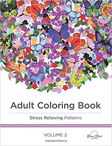 Adult Coloring Book: Stress Relieving Patterns Volume 2: Blue Star ...