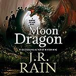 Moon Dragon: Vampire for Hire, Book 10 | J. R. Rain