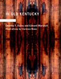 In Old Kentucky, Charles T. Dazey and Edward Marshall, 1437503535