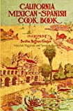 California Mexican-Spanish Cookbook 1914 Reprint: Selected Mexican And Spanish Recipes