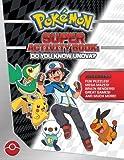 Pokémon Super Activity Book: Do You Know Unova? (Pokemon Pikachu Press)