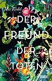 Der Freund der Toten: Roman