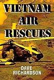 Vietnam Air Rescues, Dave Richardson, 1434891348