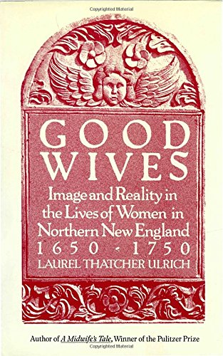 Laurel Vintage (Good Wives: Image and Reality in the Lives of Women in Northern New England, 1650-1750)