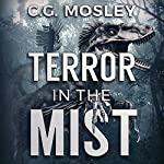 Terror in the Mist: Island in the Mist, Book 3 | C.G. Mosley
