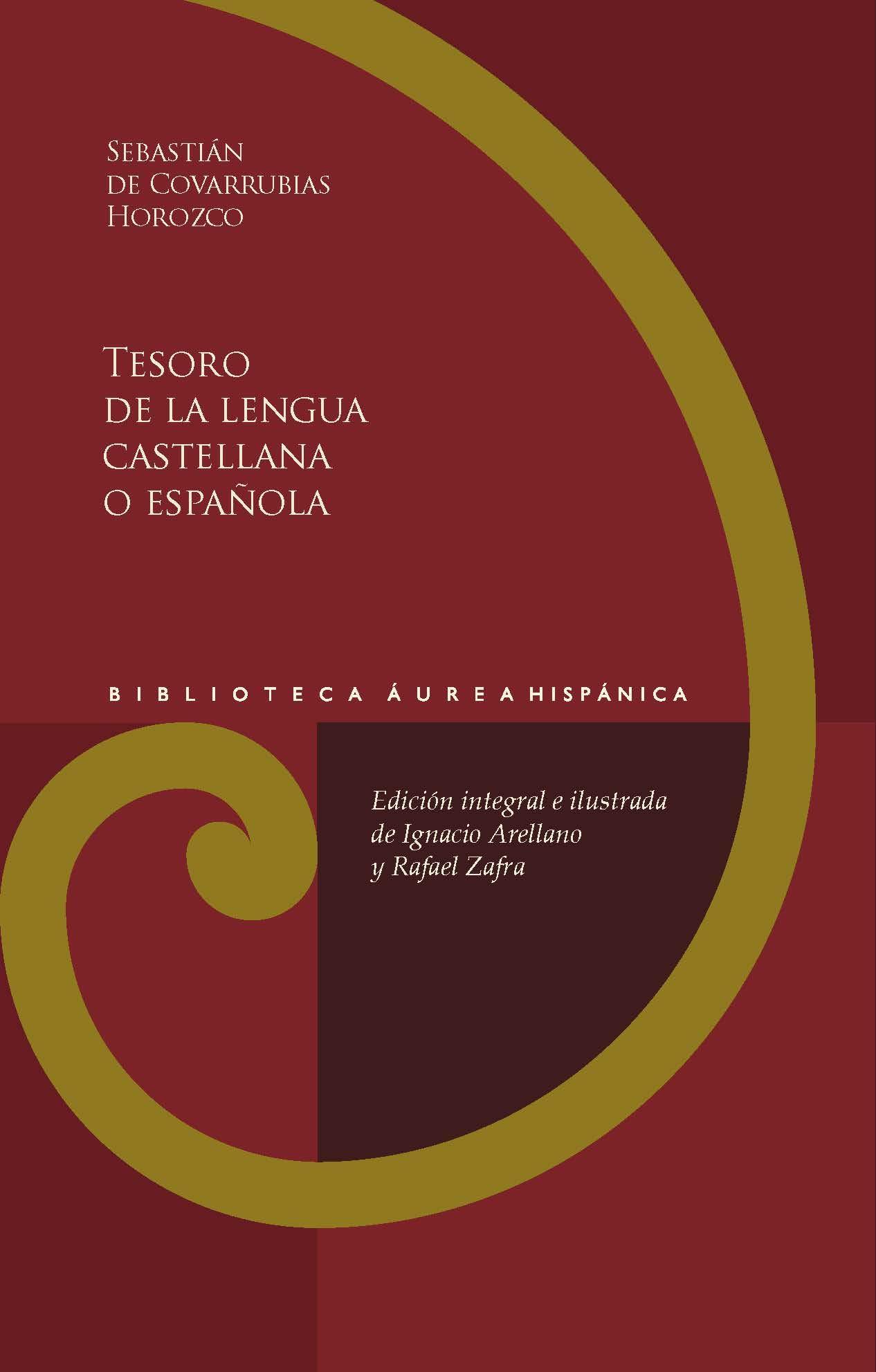 Tesoro de la lengua castellana o española: 21 Biblioteca Áurea Hispánica: Amazon.es: Covarrubias Orozco, Sebastián de, Arellano, Ignacio, Zafra, Rafael: Libros