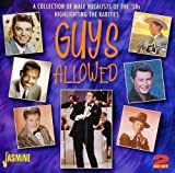 Guys Allowed - A Collection Of Male Vocalists Of The 50s Highlighting The Rarities [ORIGINAL RECORDINGS REMASTERED] 2CD SET