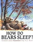 How Do Bears Sleep?, E. J. Bird, 0876145225
