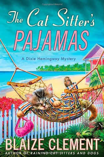 Read Online The Cat Sitter's Pajamas: A Dixie Hemingway Mystery (Dixie Hemingway Mysteries) PDF