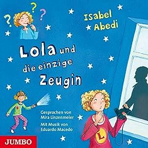 Lola und die einzige Zeugin (Lola 9) Hörbuch