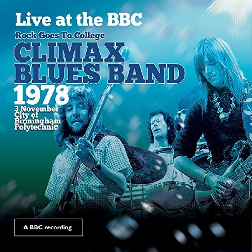Live At The BBC (Rock Goes To College, 1978) (CD & DVD Pack) by Climax Blues Band