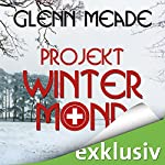 Projekt Wintermond | Glenn Meade