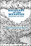 Recovery of the Measure: Interpretation and Nature (Suny Series in American Labor History)
