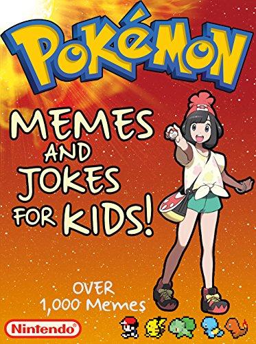 POKEMON: Funny Pokemon Memes For Kids! & Joke Book 2017 - Let's Find Pokemon Challenge Bonus Included by [Memeson, Jimmy]