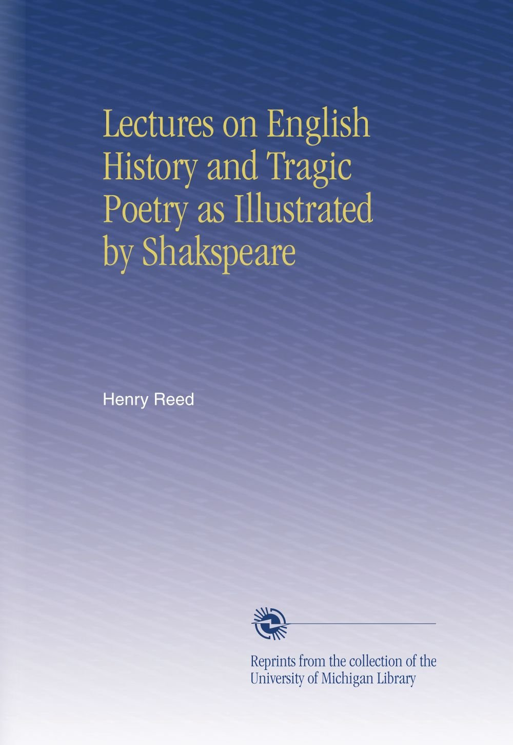 Lectures on English History and Tragic Poetry as Illustrated by Shakspeare PDF