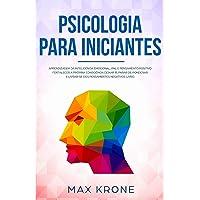 Psicologia para iniciantes: Aprendizagem da Inteligência Emocional, PNL e Pensamento Positivo Fortalecer a própria…