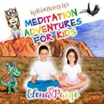 Lolli and the Bunyip: Meditation Adventures for Kids, Book 5 | Elena Paige