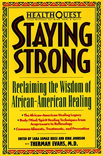 HealthQuest Staying Strong: Staying Strong: Reclaiming The Wisdom Of African-American Healing (Healthquest : Total Welln