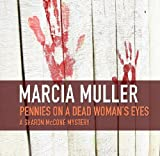 Front cover for the book Pennies on a Dead Womans Eyes by Marcia Muller