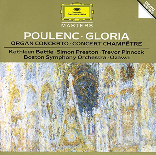 Organ Soprano - Poulenc: Gloria For Soprano, Mixed Chorus And Orchestra; Concerto For Organ, Strings And Timpani In G Minor; Concert Champetre For Harpsichord And Orchestra
